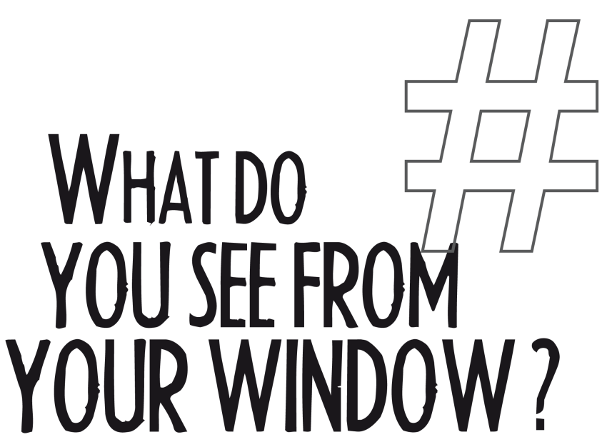 What do you see from your window?